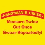 handyman-s-creed-measure-twice-cut-once-swear-repeatedly