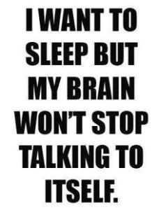 My brain will not stop